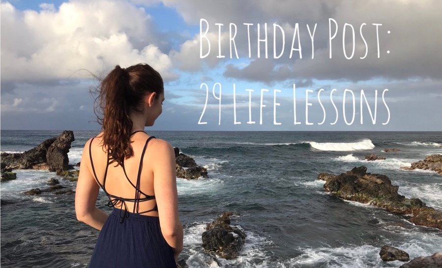 Birthday Post: 29 Life Lessons I've Learned